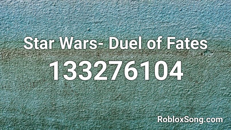 duel of the fates roblox id