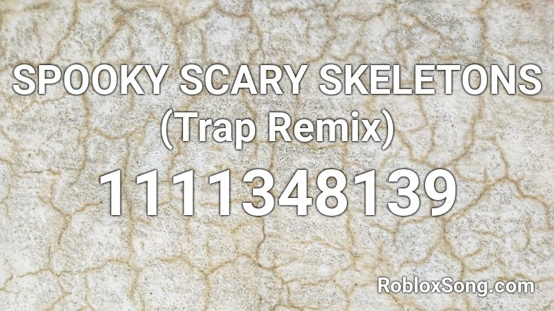 spooky scary skeletons remix roblox id