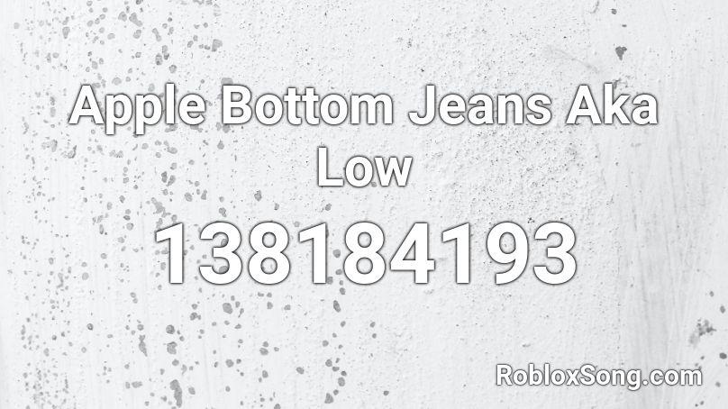 apple bottom jeans roblox id