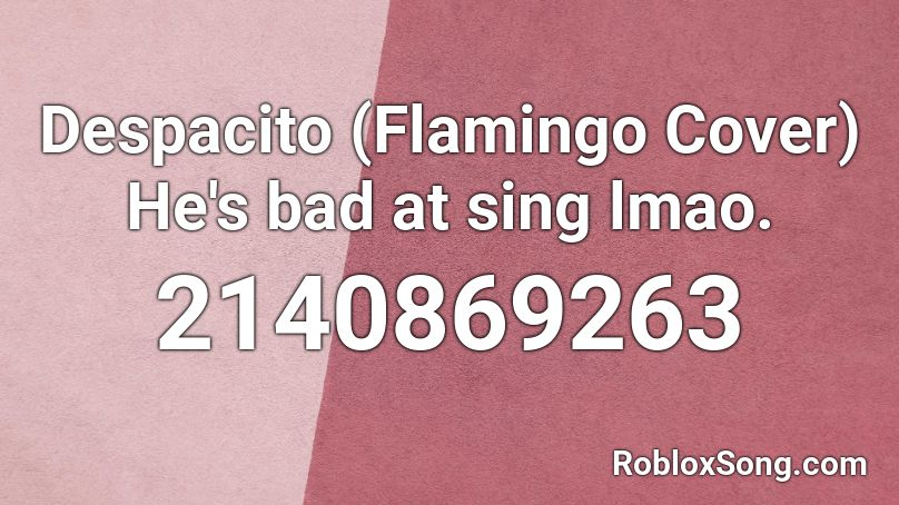 Flamingo Despacito Roblox Id