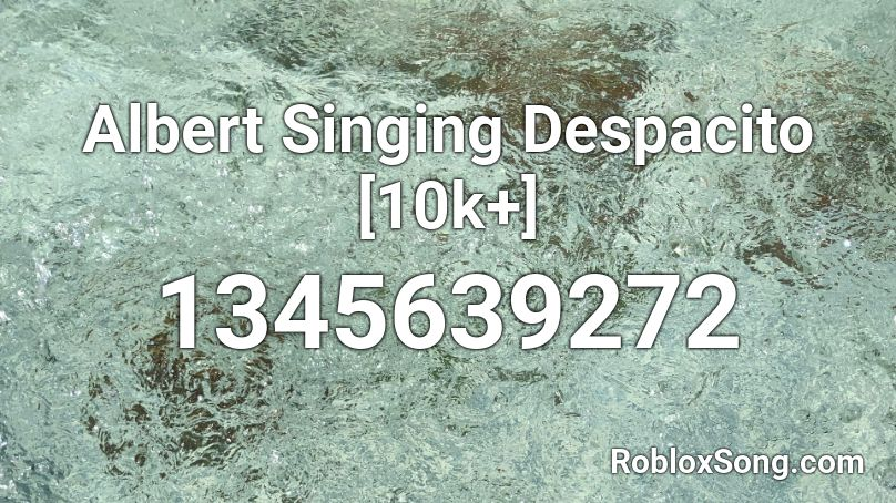 albert singing despacito roblox id