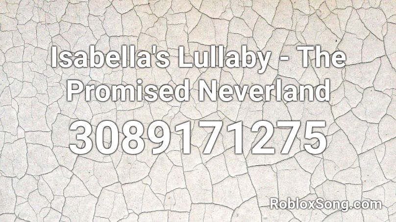 Isabella's Lullaby - The Promised Neverland Roblox ID ...