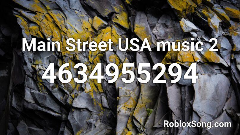Main Street USA music 2 Roblox ID - Roblox music codes