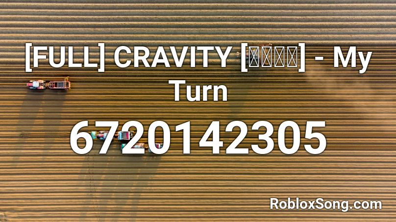 [FULL] CRAVITY [크래비티] - My Turn Roblox ID - Roblox music codes
