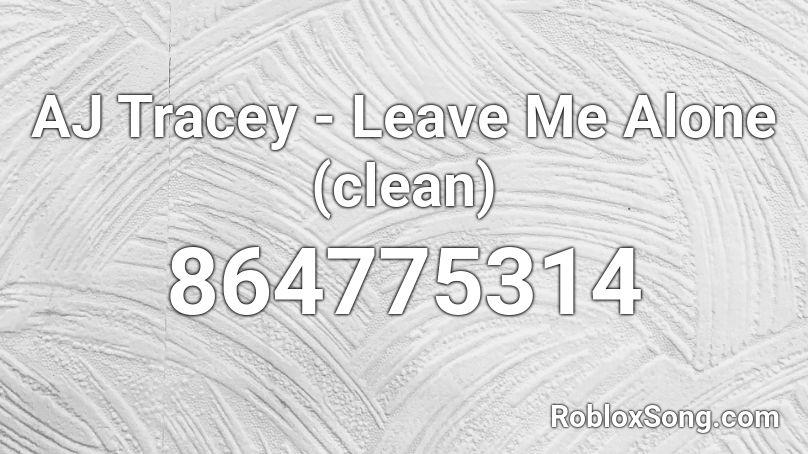 AJ Tracey - Leave Me Alone (clean) Roblox ID - Roblox ...