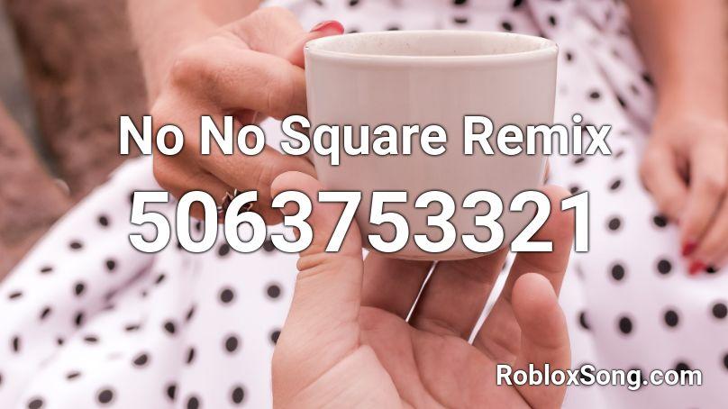 no no square roblox id