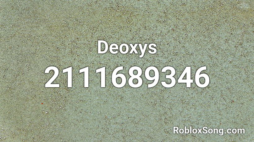 Deoxys Roblox ID - Roblox music codes