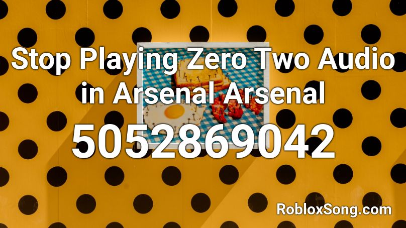 Stop Playing Zero Two Audio in Arsenal Arsenal Roblox ID ...