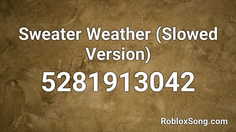 sweater weather roblox id
