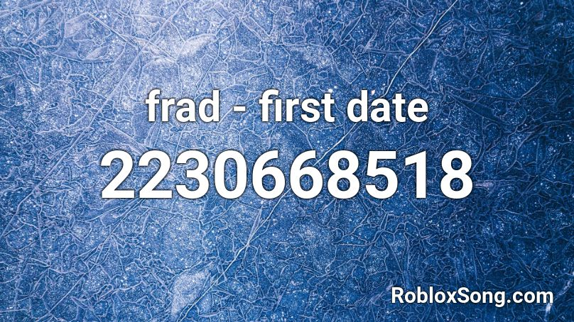 frad first date roblox id