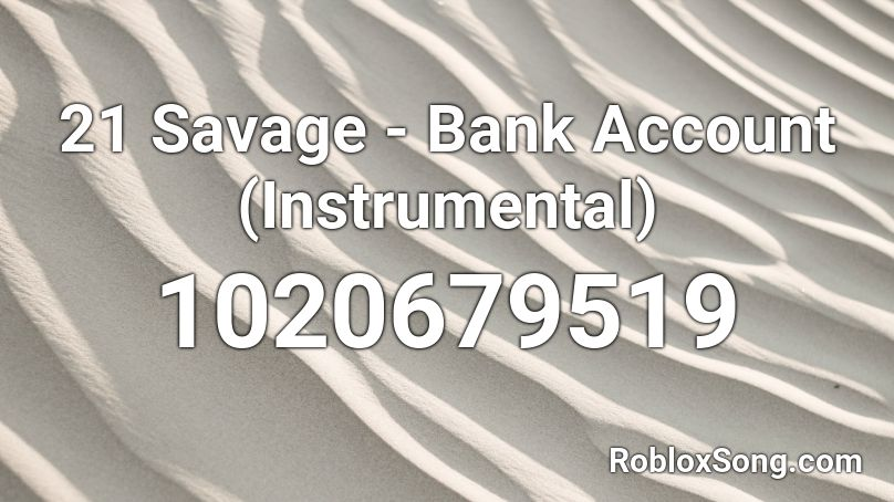 savage instrumental bank account roblox codes song tracks similar