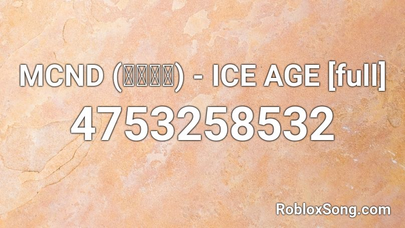 MCND (앰씨엔디) - ICE AGE [full] Roblox ID - Roblox music codes