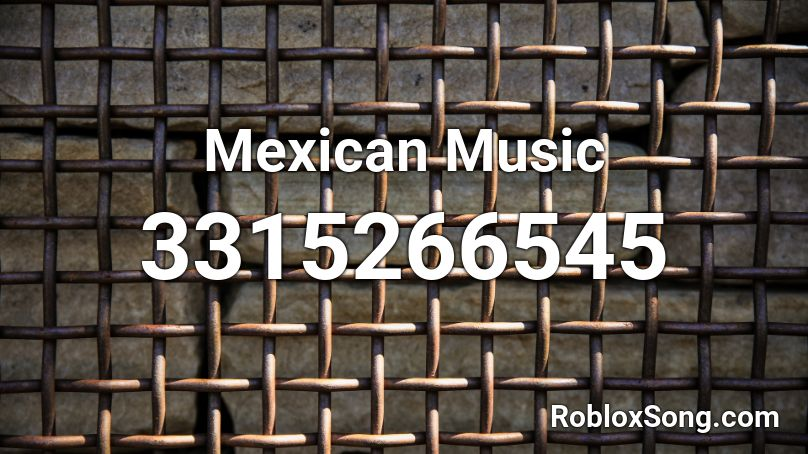mexican song roblox id
