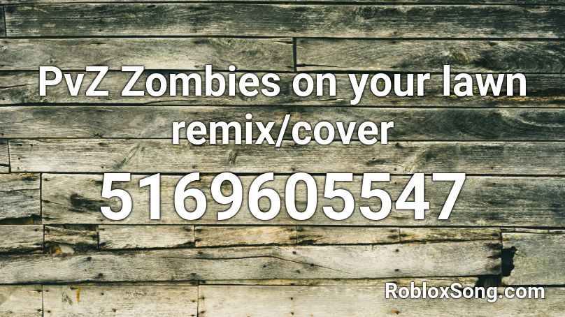 pvz lawn zombies remix roblox song codes remember rating button updated please