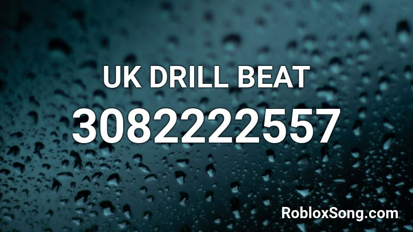 roblox uk drill id
