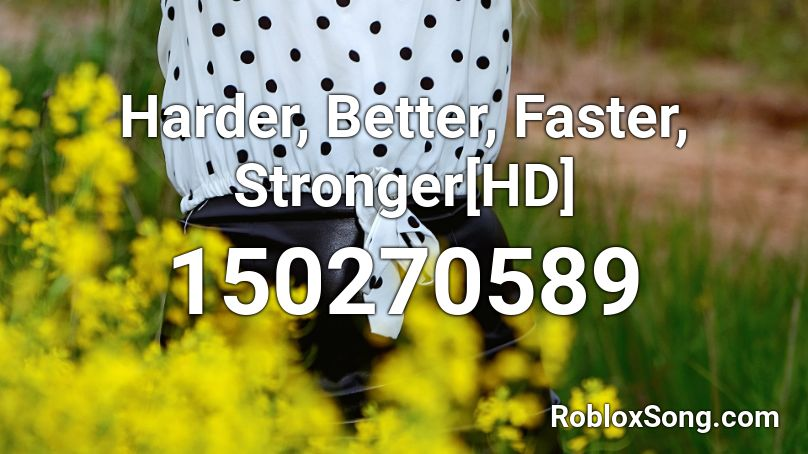 harder better faster stronger roblox id