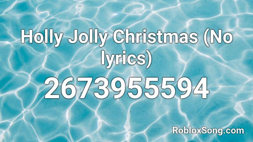 Holly Jolly Christmas (No lyrics) Roblox ID - Roblox music codes