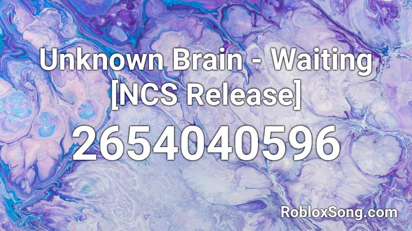 Unknown Brain - Waiting [NCS Release] Roblox ID - Roblox ...