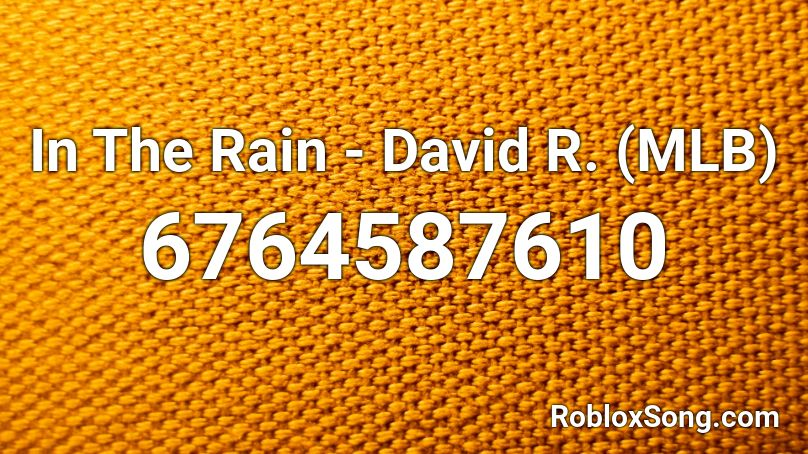 In The Rain - David R. (MLB) Roblox ID