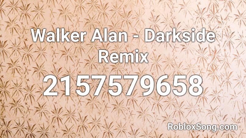 alan walker darkside roblox id