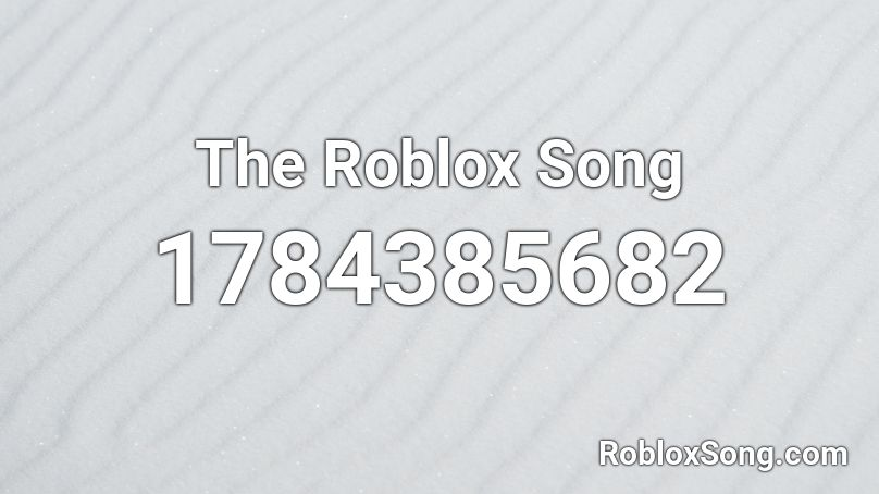 The Roblox Song Roblox ID
