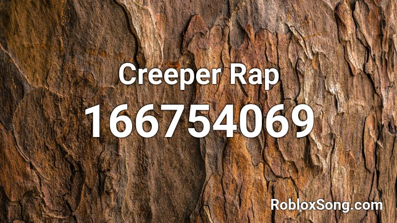 creeper rap roblox id