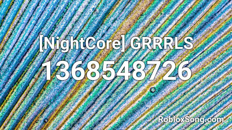 grrrls roblox id nightcore