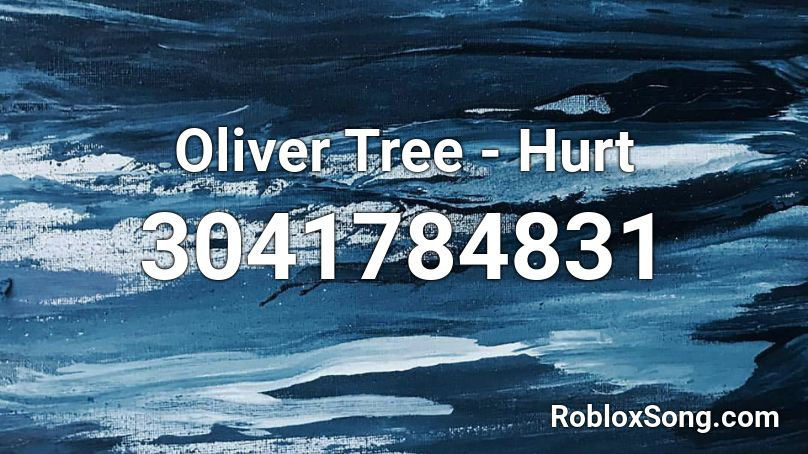 oliver tree hurt roblox song codes friends remember rating button updated please