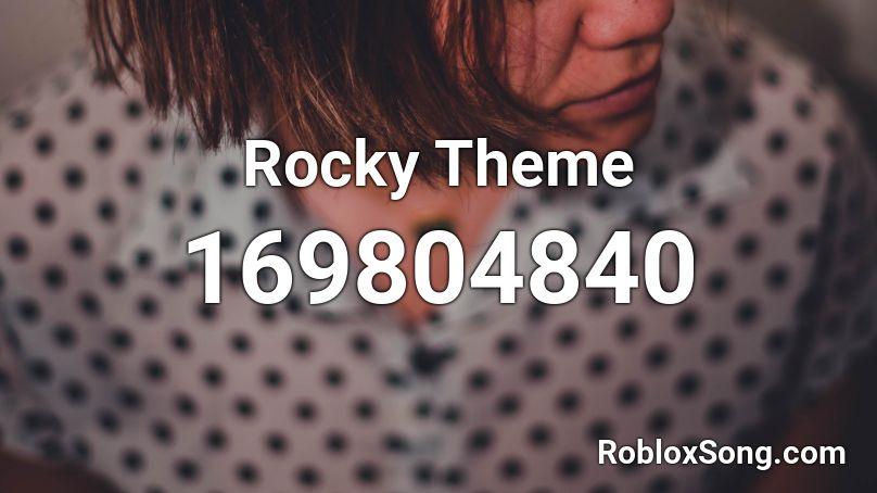 Rocky Theme Roblox ID - Roblox music codes