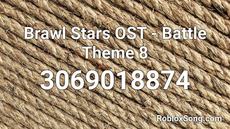 brawl stars ost  battle theme 8 roblox id  roblox music