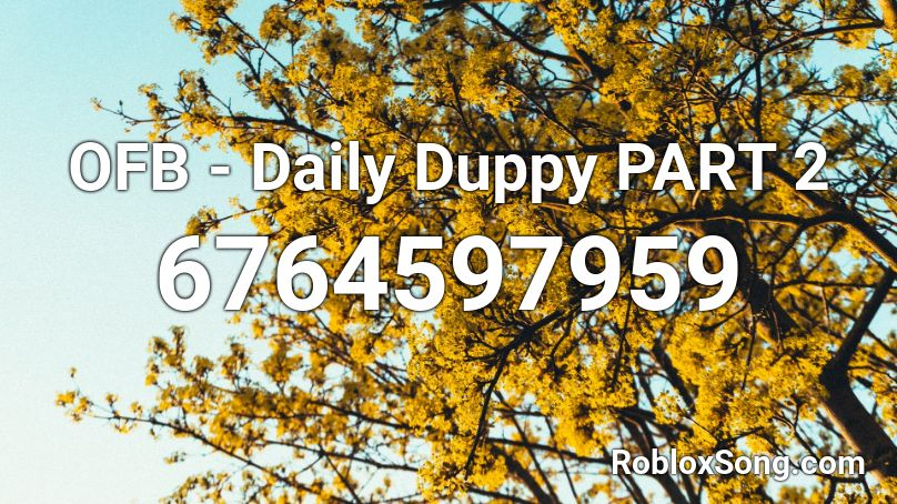 OFB - Daily Duppy PART 2 Roblox ID
