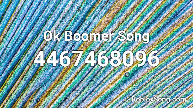 ok boomer song roblox id