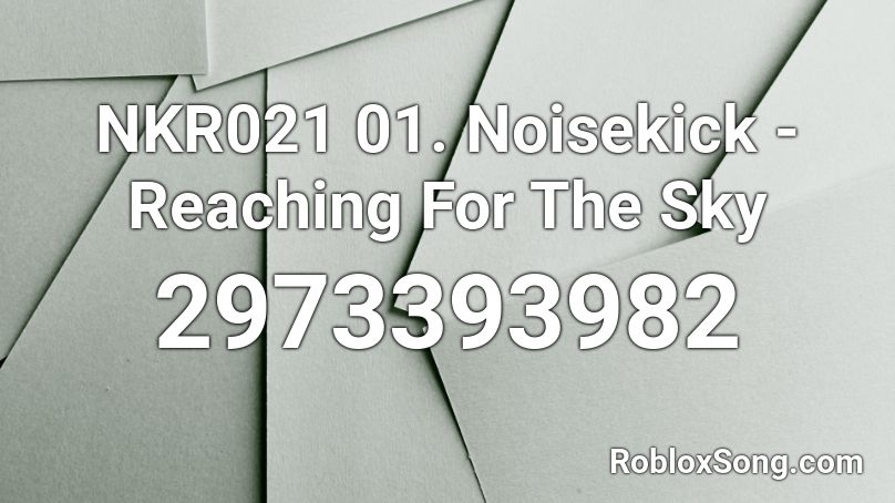 Nkr021 01 Noisekick Reaching For The Sky Roblox Id Roblox Music Codes